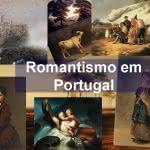 Romantismo em Portugal Resumo Contexto Histórico