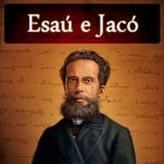 História de Esau e Jaco de Machado de Assis