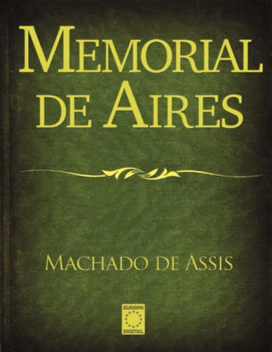 Memorial de Aires de Machado de Assis Resumo