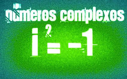 Conjuntos Numéricos Complexos