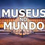 Museus no Mundo
